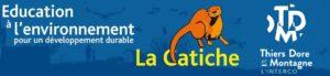 Service d'Education à l'Environnement, Comcom Thiers Dore Montagne, La Catiche